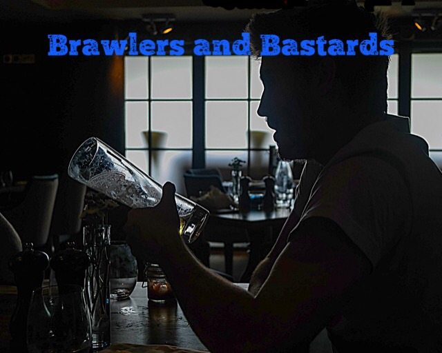 Brawlers and Bastards